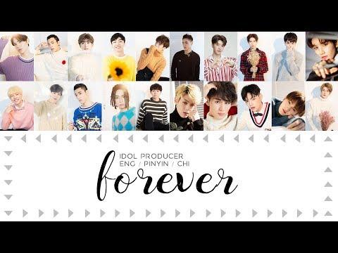 IDOL PRODUCER (偶像练习生) | FOREVER [chinese/pinyin/english lyrics]