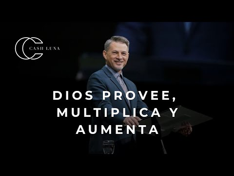 Pastor Cash Luna - Dios provee, multiplica y aumenta | Casa de Dios