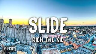 Rich The Kid - Slide (Lyrics)