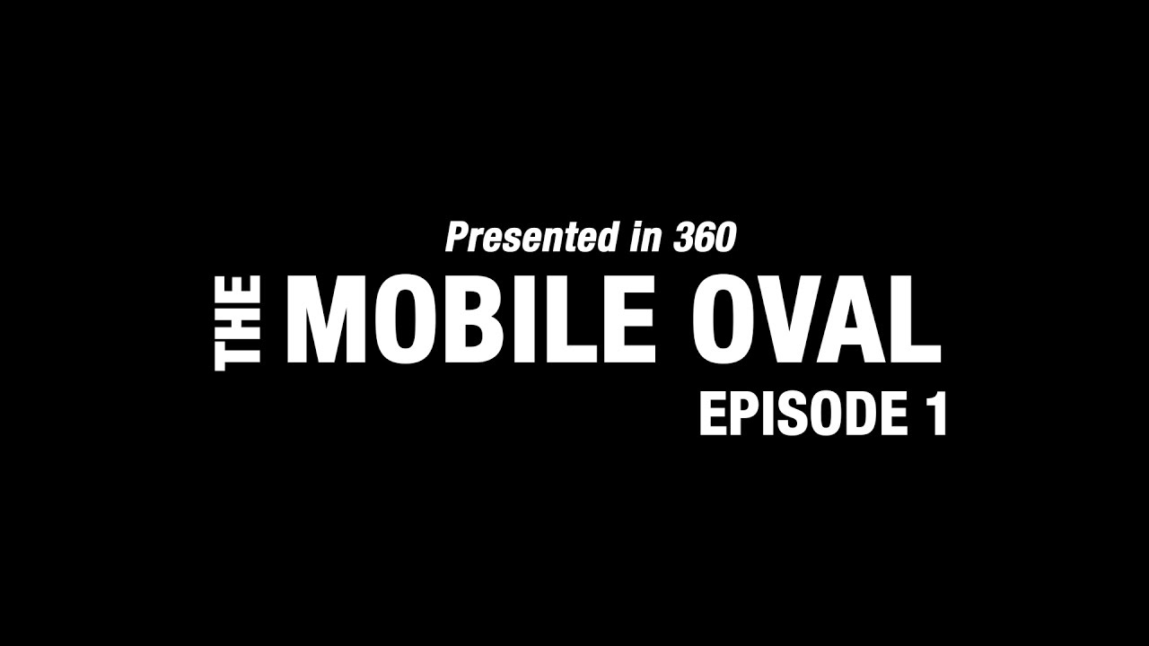 Introducing: The Mobile Oval (in 360), Ep. 1 thumbnail