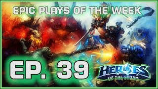Heroes of the Storm: Epic Plays Of The Week - Episode #39