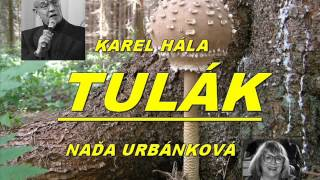 Karel Hála, Naďa Urbánková - TULÁK