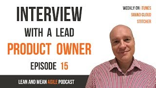Product Owner In Agile - An Interview - Podcast Episode 15