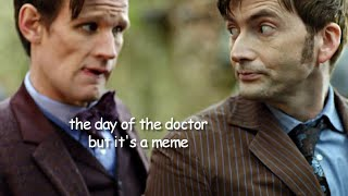 The Day Of The Doctor But Its A Meme