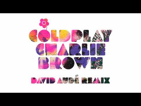 Coldplay - Charlie Brown (David Audé Remix)