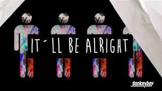 Donkeyboy - It'll Be Alright (Official Lyric Video)