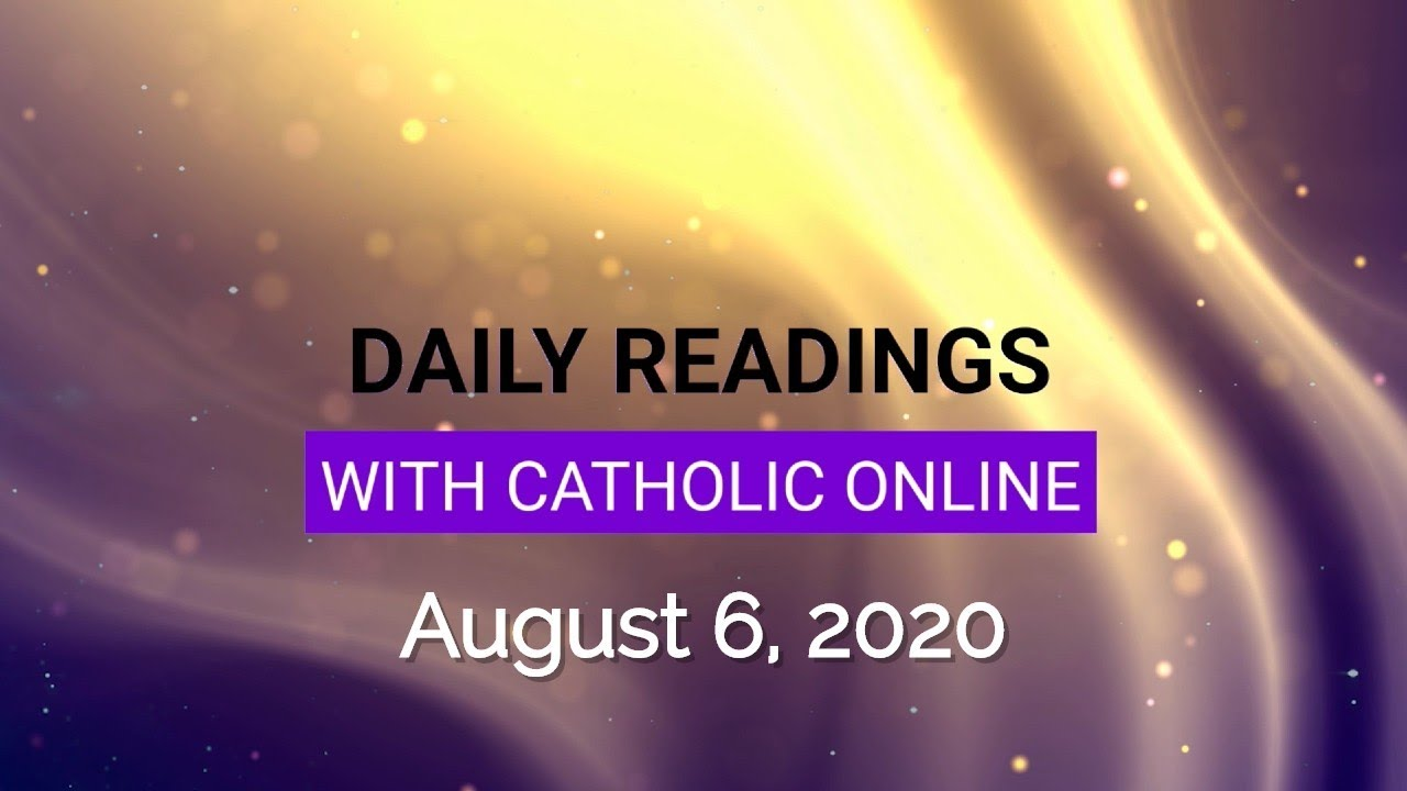 Catholic Daily Mass Reading Thursday 6 August 2020