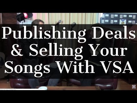 Publishing Deals & Selling Your Songs With VSA