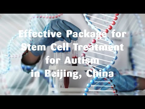 Effective-Package-for-Stem-Cell-Treatment-for-Autism-in-Beijing-China