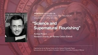 "Supernaturalism Seminar: Andrew Pinsent, ""Science and Supernatural Flourishing"""