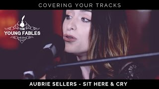 THE YOUNG FABLES (CYT SERIES)   AUBRIE SELLERS   SIT HERE AND CRY