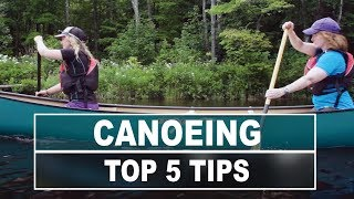 Canoeing   Top 5 Tips To Make You A Better Paddler