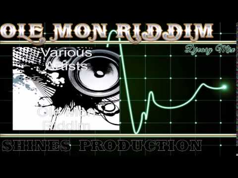 Ole Mon Riddim 2000 [Shines Production] Mix by djeasy