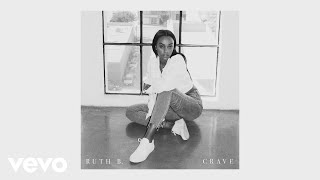 Ruth B.   Crave (Official Audio)
