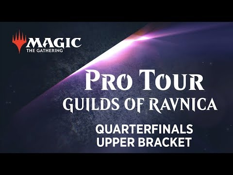 Pro Tour Guilds of Ravnica Top 8 Opening and Quarterfinals Upper Bracket