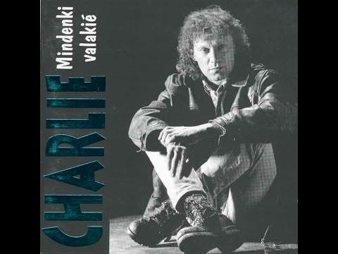 Charlie - Mindenki valakié -1995 - teljes album - HQ