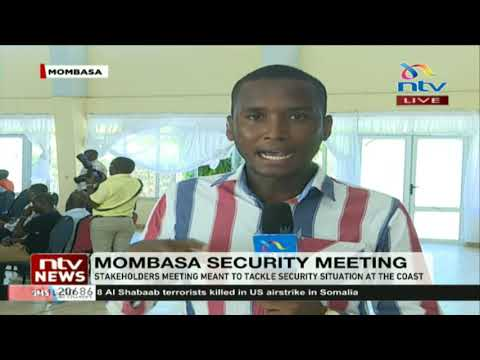 Mombasa MPs, security chiefs and other leaders meet over security matters