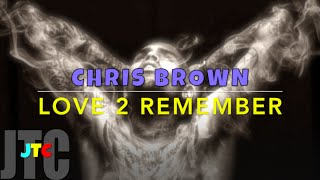 Chris Brown - Love 2 Remember (Lyrics)