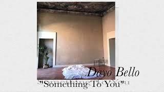 Dayo Bello   Something To You