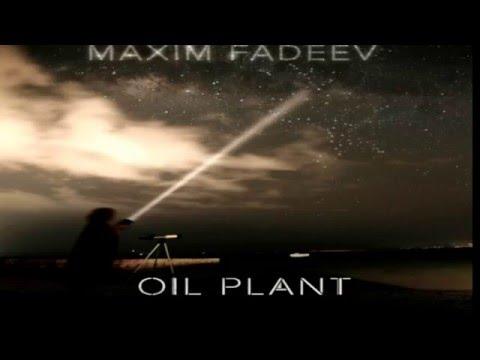 Максим Фадеев — «Oil Plant»