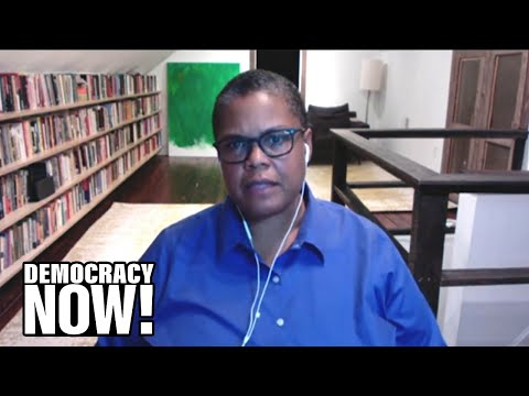 Keeanga-Yamahtta Taylor: We Must Rethink Our Society, from Policing to the Supreme Court