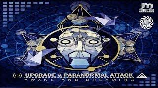 Upgrade & Paranormal Attack - Awake And Dreaming