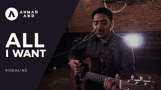 All I Want - Kodaline (Ahmad Abdul Acoustic Cover)