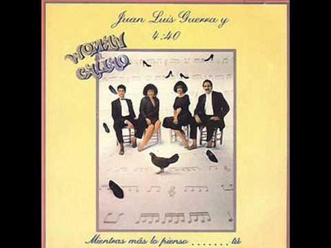 6. AY! MUJER - JUAN LUIS GUERRA Y SU 4.40