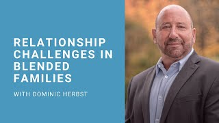 Relationship Challenges in Blended Families