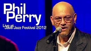 """Phil Perry """"If Only You Knew"""" Live at Java Jazz Festival 2012"""