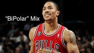 """Derrick Rose Mix """"BiPolar"""""""