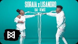 Soraia x Lisandro - Bai (Remix)
