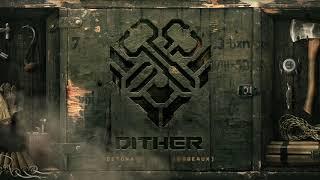 Dither - Detonate (Ft. Cesqeaux)