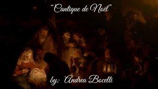 🎄Cantique de Noël🎄 (Minuit, Chrétiens) w/lyrics  ~  Andrea Bocelli