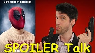 Deadpool - SPOILER talk!