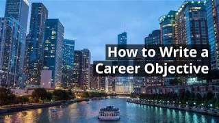 How to Write a Career Objective