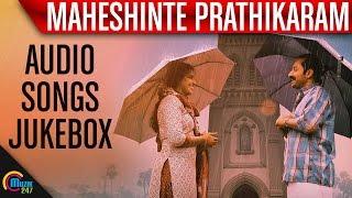 Maheshinte Prathikaaram Official Audio Jukebox