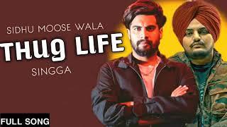 Thug Life    (full Lyrics Video)    Singga    Sidhu Mose Wala    Latest Punjabi Song