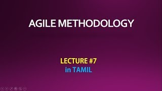 Agile Methodology in TAMIL/ (LECTURE - 7)