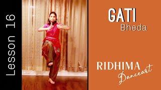 Lesson 16  |  Gati Bheda / Gatibheda  |  Bharatanatyam   |   Ridhima