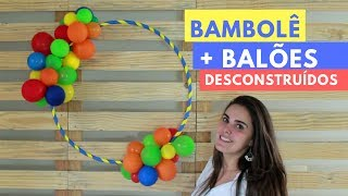 Passo a Passo: Bambolê Com Balões Desconstruídos