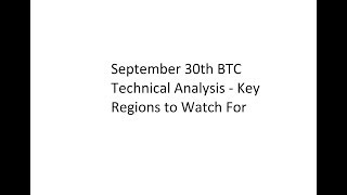 September 30th BTC Technical Analysis - Key Regions to Watch For