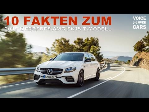 2017 Mercedes-AMG E63 S T-Modell   10 Fakten Voice over Cars inkl. Sound!