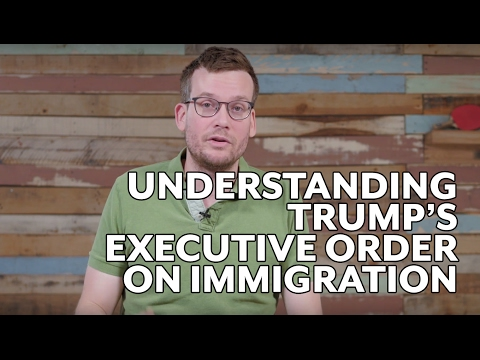 Understanding Trump's Executive Order on Immigration