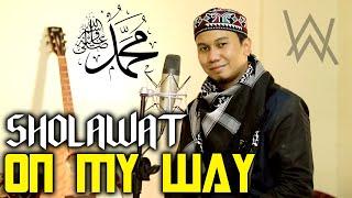 SHOLAWAT GAYA ALAN WALKER !! ON MY WAY