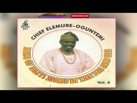 YORUBA MUSIC► Chief Elemure Ogunyemi King of Ekiti Music In The 70's & 80's Vol. 4 | Ekiti Music