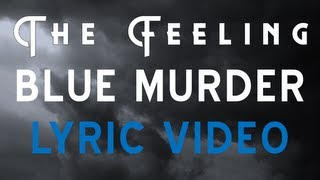 The Feeling - Blue Murder [LYRIC VIDEO]