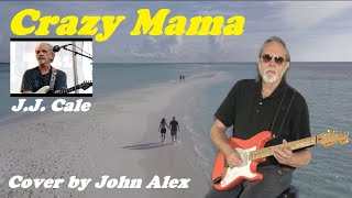 JJ Cale's Crazy Mama - John Alex