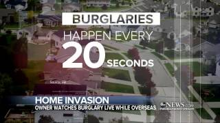 Home Invasion Caught on Camera From Nearly Half a World Away