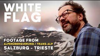 """Über die Alpen /Across the Alps in """"White flag"""""""